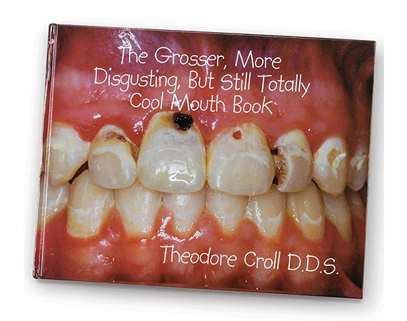 The Grosser, More Disgusting, But Still Totally Cool Mouth Book Hardback