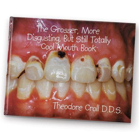 """The Grosser, More Disgusting, But Still Totally Cool Mouth Book"""