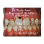 Grosser More Disgusting but Still Totally Cool Mouth Book - Spiral Bound