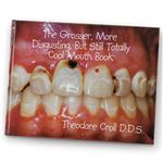 """The Grosser, More Disgusting, But Still Totally Cool Mouth Book Hardback"""